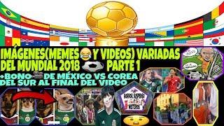 Fifa⚽Mania 2018, Memes😂y Videos🎥Parte1, +BonoVideo Mexico vs Corea😮Horror suspenso y misterios