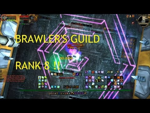 BRAWLER'S GUILD RANK 8 !! - WoW Patch 5.4 LIVE !!