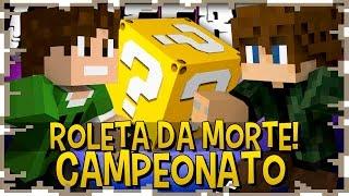 ROLETA DA MORTE: CAMPEONATO -  BAIXA MEMORIA vs NOFAXU