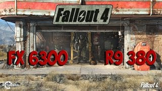 Fallout 4 : FX 6300 - R9 380 (Ultra Settings)
