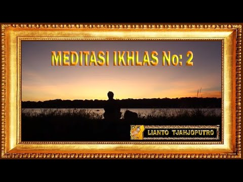 Meditasi Ikhlas No 2 - Background Moeslem Music - Lianto Tjahjoputro video