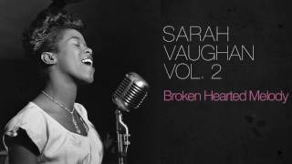 Sarah Vaughan - Broken Hearted Melody