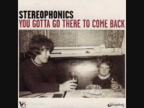 Stereophonics - Im Alright (you gotta go there to come b