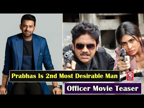 Prabhas Is 2nd Most Desirable Man | Officer Movie Teaser | Manchu Family Disasters | V6 Film News