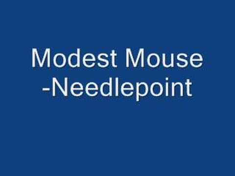 Modest Mouse - Needle Point