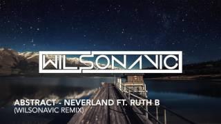 Abstract Neverland Ft Ruth B Wilsonavic Remix