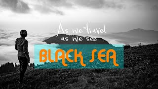 As we travel, as we see : Black Sea - promotional film -