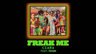 Ciara Freak Me Feat Tekno Audio