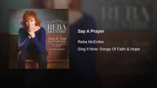 Reba McEntire Say A Prayer