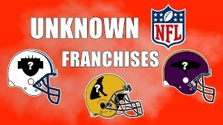 Unknown NFL Franchises That Almost Joined The League