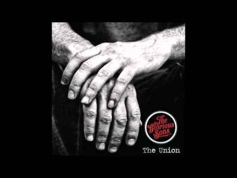 The Glorious Sons - The Union (FULL ALBUM)