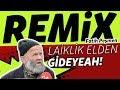 Laiklik Elden Gidiyor Remix - Laiklik elden gidiya (Fatih Peşmen) 😎🎤
