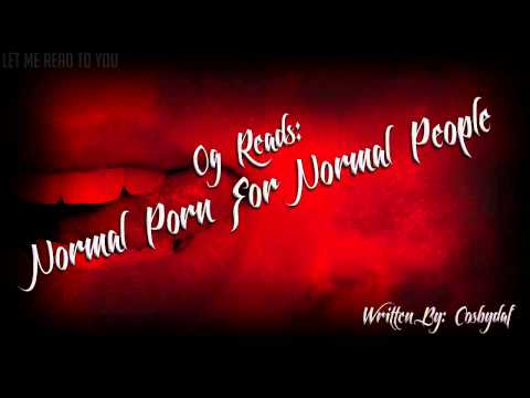 [CreepyPasta] Normal Porn For Normal People