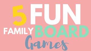 5 Fun Family Board Games