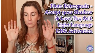 ACCEPT YOUR SHADOW-PLUTO RETROGRADE 2019 Multidimensional Light Language DNA Activation Tracy Radley
