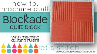 How To-Machine Quilt a Blockade  Quilt Block-With Natalia Bonner- Lets Stitch a Block a Day- Day 75