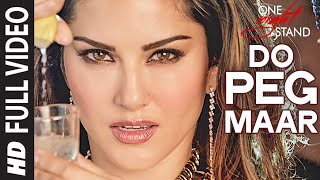 DO PEG MAAR Full Video Song | ONE NIGHT STAND | Sunny Leone | Neha Kakkar | T-Series