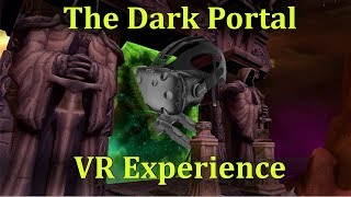 World of Warcraft VR - The Dark Portal