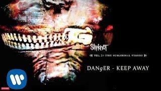 Slipknot - Danger - Keep Away