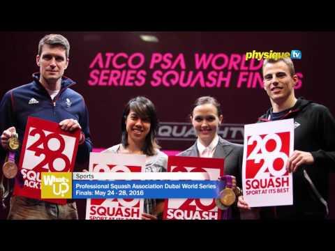 Professional Squash Association  Dubai World Series Finals:May 24-28, 2016