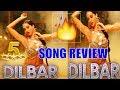 DILBAR SONG REVIEW | Satyameva Jayate | Neha Kakkar, Dhvani Bhanusali, Ikka