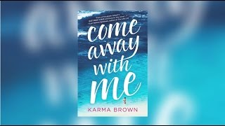 Editor Interview: Come Away with Me by Karma Brown