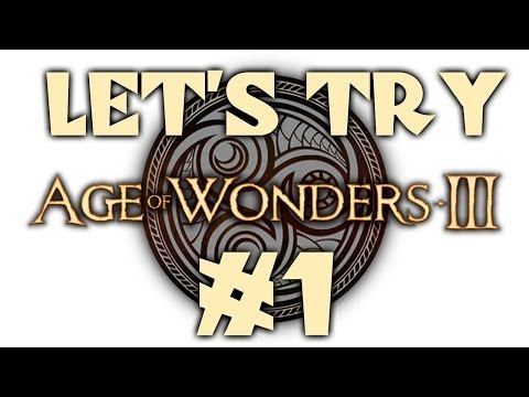 Age of Wonders III (Gameplay) - 1/4