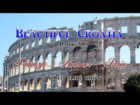 Beautiful Croatia Part 2 - Primorje - Kvarner - Istria