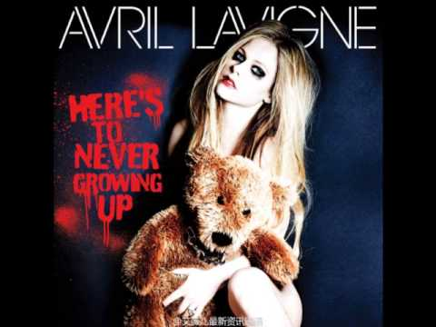 Avril Lavigne - Here's To Never Growing Up (Full Song HQ)