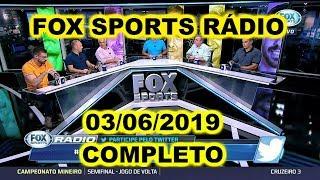 FOX SPORTS RÁDIO 03/06/2019 - FSR COMPLETO