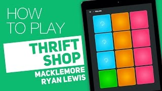 How to play: THRIFT SHOP (Macklemore ft. Ryan Lewis) - SUPER PADS - Dollars kit