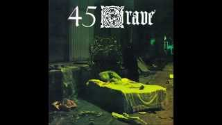 Watch 45 Grave Violent World video