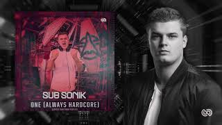 Sub Sonik - One (Always Hardcore)