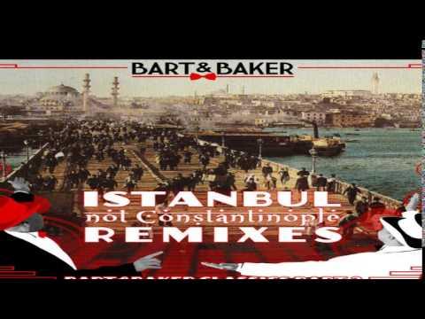 Bart & Baker - Istanbul (radio edit)