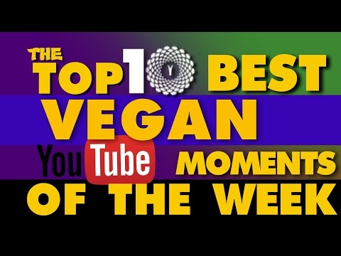 THE TOP 10 BEST VEGAN YOUTUBE MOMENTS THIS WEEK ~ 003