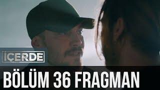 İçerde  - İçerde 36. Bölüm Fragman