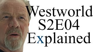 Westworld S2E04 Explained
