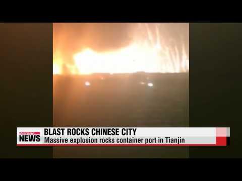 Massive explosion rocks container port in Tianjin, China   중국 톈진항서 폭발사고…최소 300명