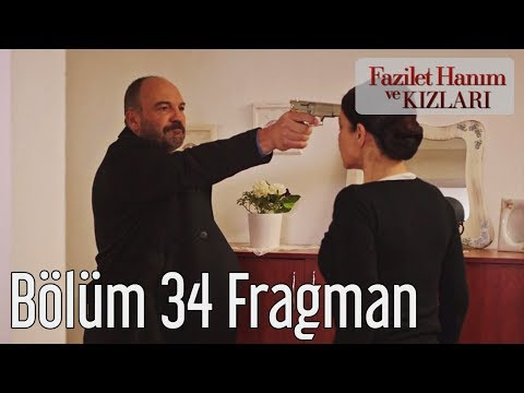 Fazilet Hanım ve Kızları 34. Bölüm Fragman