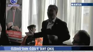 ÖZDAĞ'DAN ÖZEL'E SERT ÇIKIŞ