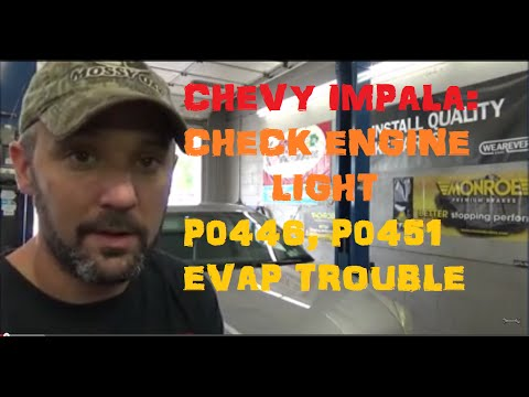 Chevy Impala: Check Engine Light Codes: P0446. P0451 EVAP Trouble