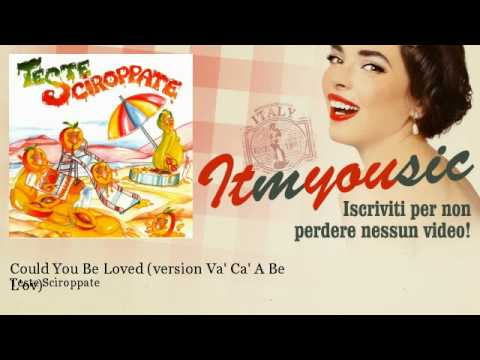 Teste Sciroppate – Could You Be Loved (version Va' Ca' A Be L'ov) – ITmYOUsic