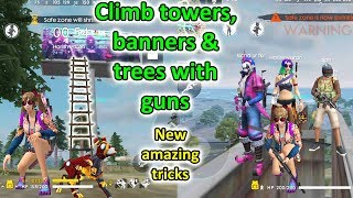 How to climb banners towers and trees with guns | Free fire new tips and tricks