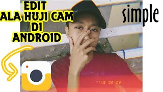 Cara Edit foto huji cam di android(Tutorial)
