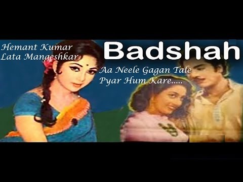 Aa Neele Gagan Tale Pyar Hum Karey - Badshah - Hemant Kumar...