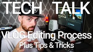 VLOG Video Editing Process, Tips & Tricks