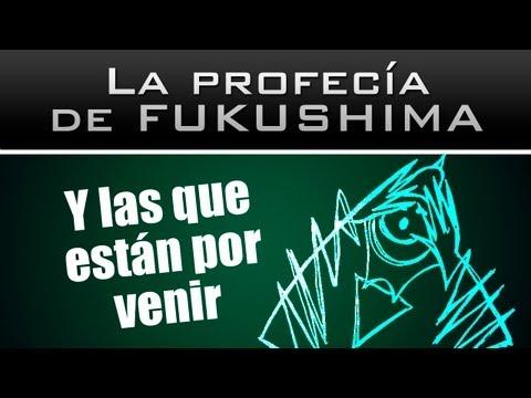 La profecía de Fukushima y las que están por venir