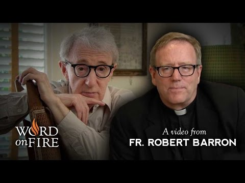 Fr. Barron on Woody Allen's Bleak Vision