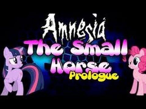 The Small Horse Prologue - ПОНИ В АМНЕЗИИ