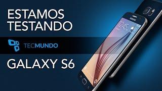 Samsung Galaxy S6 : estamos testando - TecMundo